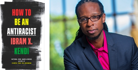 Join us for a discussion of Ibram X. Kendi's How to Be an Antiracist